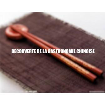 DECOUVERTE DE LA GASTRONOMIE CHINOISE